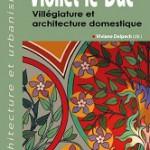 Viollet-le-Duc – Villégiature et architecture domestique