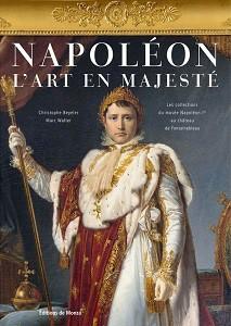 Napoléon. L'art en majesté – Les collections du musée Napoléon Ier au château de Fontainebleau