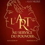 L'art au service du pouvoir. Napoléon Ier-Napoléon III