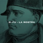Ei Fu – Napoleon Bonaparte from Piedmont to Europe (1796-1815)