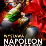 J'arrive! Napoleon, the five faces of triumph (Warsaw)