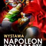 J'arrive! Napoleon, the five faces of triumph (Warsaw)