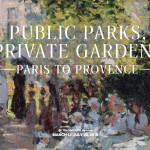 Public Parks, Private Gardens: Paris to Provence