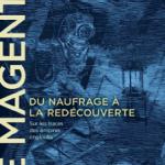 Le Magenta. Du naufrage à la redécouverte (1875-1995)