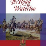 Bull's Troop – A History: The road to Waterloo