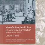 Manufactures, territoires et sociétés en révolution (mi XVIIIe s.-mi XIXe s.)