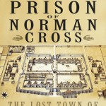 The Napoleonic Prison of Norman Cross, the Lost Town of Huntingdonshire