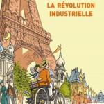 La révolution industrielle (livre illustré pour les 8/11 ans)