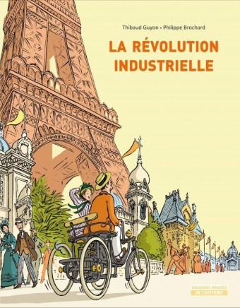 La révolution industrielle, de Thibaud Guyon (illustrateur) et Philippe Brochard (auteur) / École des Loisirs – juin 2018