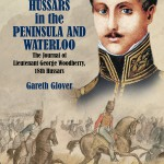 With Wellington's Hussars in the Peninsula and at Waterloo: The Journal of Lieutenant George Woodberry, 18th Hussars