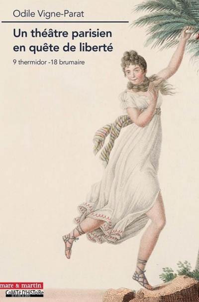 Un théâtre parisien en quête de liberté. 9 thermidor-18 brumaire