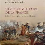 Histoire militaire de la France. Volume 1: des Mérovingiens au Second Empire