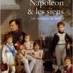 Napoléon et les siens. Un système de famille