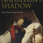 In Napoleon's Shadow: The Memoirs of Louis-Joseph Marchand, Valet and Friend of the Emperor 1811–1821