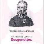 Un médecin baron d'Empire, René Nicolas Dufriche Desgenettes