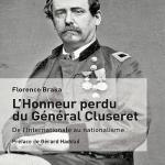 L'honneur perdu du Général Cluseret. De l'Internationale au nationalisme