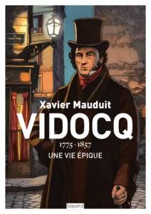 Vidocq, 1775-1857, une vie épique