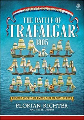 The Battle of Trafalgar 1805: Profile Models of Every Ship in Both Fleets (Fleets in Profile Series)