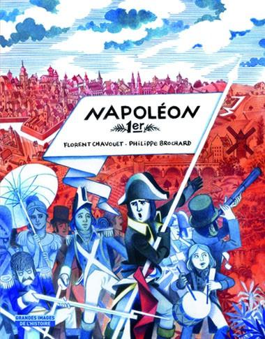 Napoléon Ier, de Philippe Brochard (auteur) et Florent Chavouet (illustrateur) – décembre 2018