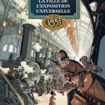 La fille de l'Exposition universelle. Tome 1 : Paris 1855 (BD)