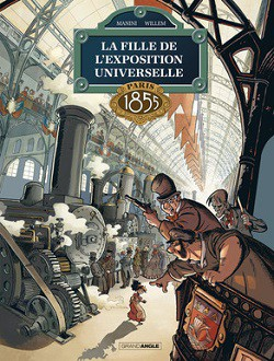 La fille de l'Exposition universelle. Tome 1 : Paris 1855 (BD)