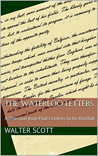 The Waterloo Letters: A Selection from Paul's Letters to his Kinsfolk