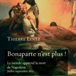 Bonaparte is no more! – Thierry Lentz answers three questions about his latest book