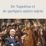 De Napoléon et quelques autres sujets
