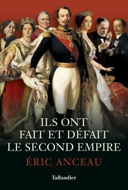<i>Ils ont fait et défait le Second Empire</i> : 3 questions à Éric Anceau (mars 2019)