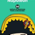Cétéki Napoléon ? 50 drôles de questions pour le découvrir (livre jeunesse)