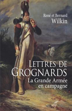 Lettres de Grognards. La Grande armée en campagne