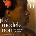Le modèle noir de Géricault à Matisse.De l'abolition de l'esclavage en France (1794) à nos jours