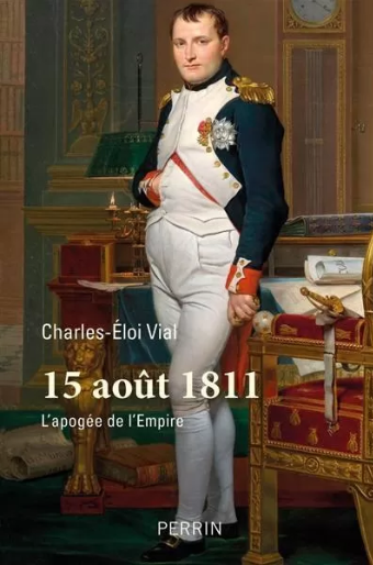 15 août 1811. L'apogée de l'Empire ?