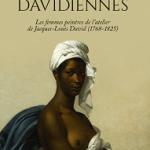 Davidiennes. Les femmes peintres de l'atelier de Jacques-Louis David (1768-1825)