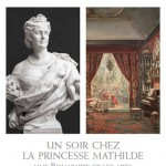 Un soir chez la princesse Mathilde. Une Bonaparte et les Arts