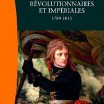 Histoire des guerres révolutionnaires et impériales. 1789-1815