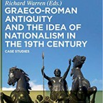 Graeco-Roman Antiquity and the Idea of Nationalism in the 19th Century: Case Studies
