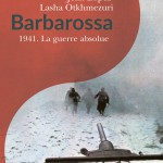 Barbarossa. 1941. La guerre absolue