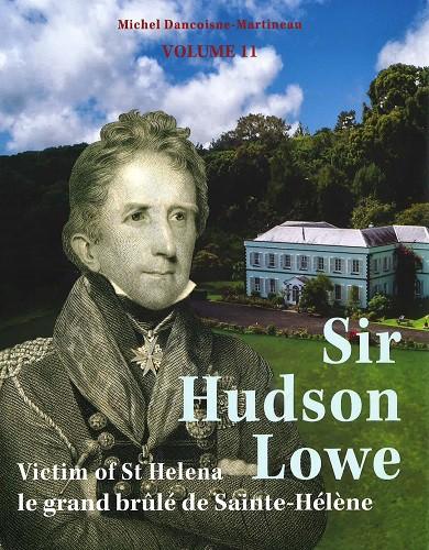 "Sir Hudson Lowe: Victim of St Helena (Series ""Napoleon and St Helena"", Volume 11)"