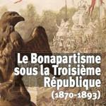 Le bonapartisme sous la Troisième République (1870-1893)