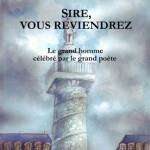 <i>« Sire, vous reviendrez ». Le grand homme célébré par le grand poète</i>, Victor Hugo