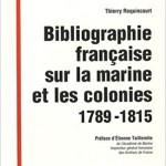 Bibliographie française sur la Marine et les colonies : 1789-1815