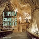 L'Opéra de Charles Garnier. Une œuvre d'art total