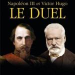 Napoléon III et Victor Hugo. Le duel