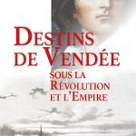 Recherches vendéennes n°24 – Destins de Vendée sous la Révolution et l'Empire