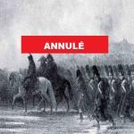 [ANNULÉ] Les sentiers de la gloire : faire la guerre pendant le Premier Empire