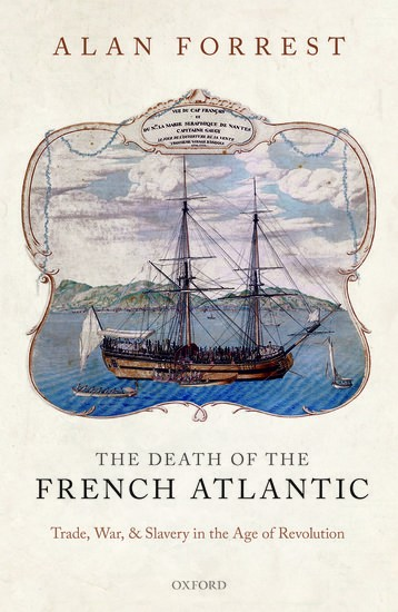 The Death of the French Atlantic > Trade, War, and Slavery in the Age of Revolution
