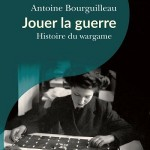 """Antoine Bourguilleau: """"By playing wargames, the historian may end up asking questions they have never asked themselves. """"(June 2020)"""