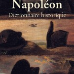 """Thierry Lentz: a Dictionary that """"recounts, with small brush strokes and large ones, Napoleon's entire life""""."""