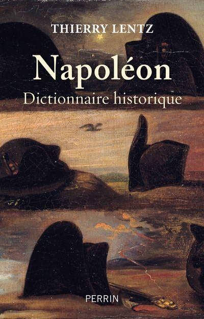 Napoléon. Dictionnaire historique, Th. Lentz © Perrin 2020